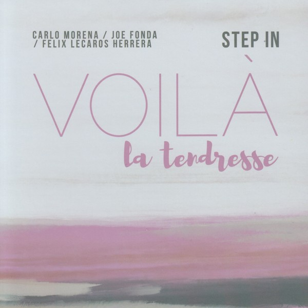 MW1009 Carlo Morena, Joe Fonda, Felix Lecaros Herrera - Step In - Voilà la Tendresse