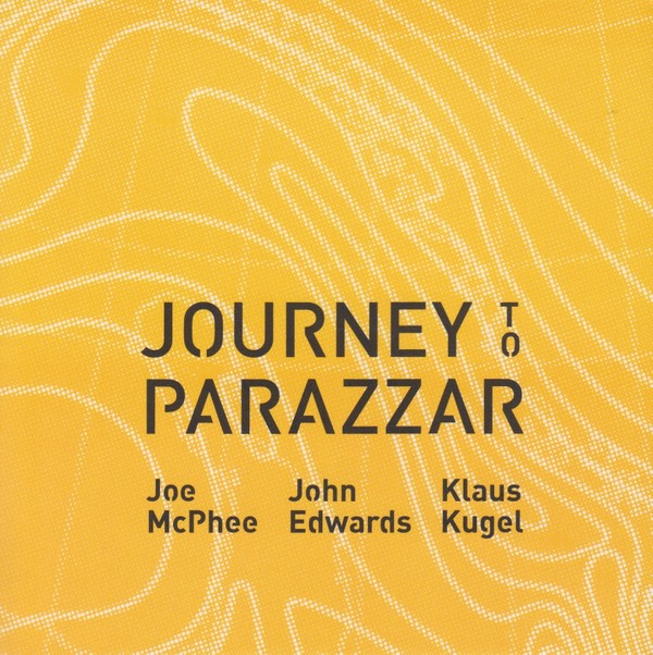 MW975 Joe McPhee, John Edwards, Klaus Kugel - Journey to Parazzar