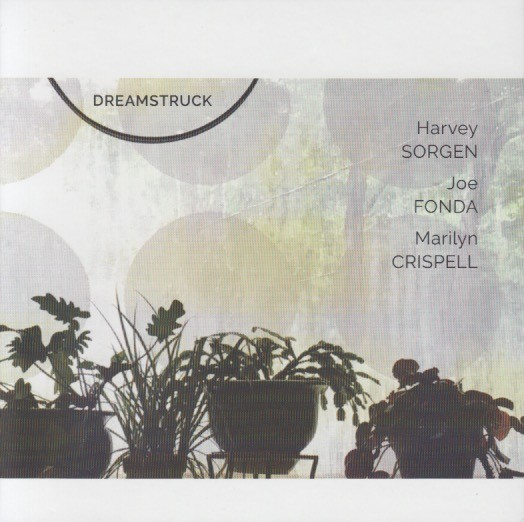 MW977 Harvey Sorgen / Joe Fonda / Marilyn Crispell - Dreamstruck