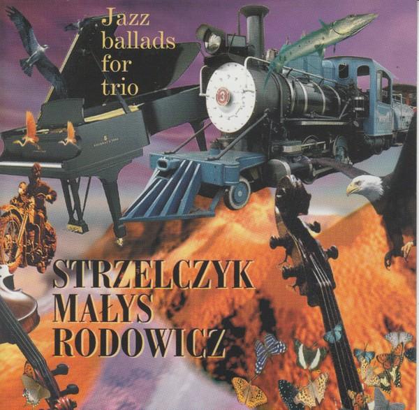 MW742 Maciej Strzelczyk, Jarek Małys, Piotr Rodowicz - Jazz Ballads for Trio
