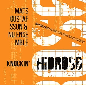 MW924 Hidros 6 – Knocking´ by Mats Gustafsson & NU ensemble