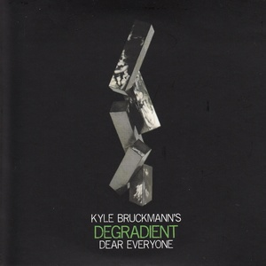 MW955 Dear Everyone by Kyle Bruckmann's Degradient (2-CD)