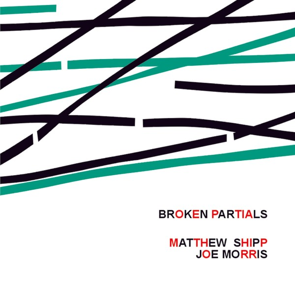 MW851 Broken Partials by Matthew Shipp / Joe Morris