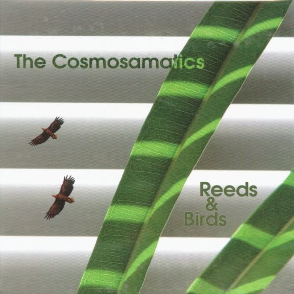 MW757 The Cosmosamatics - Reeds & Birds