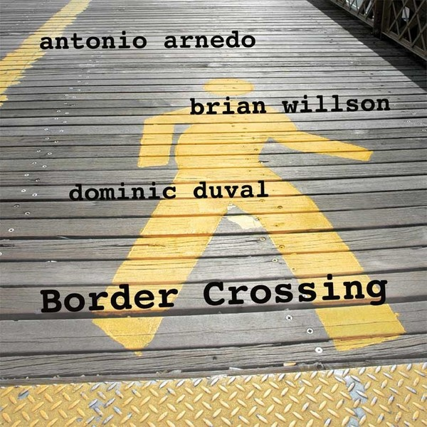 MW824 - Border Crossing by Antonio Arnedo / Brian Willson