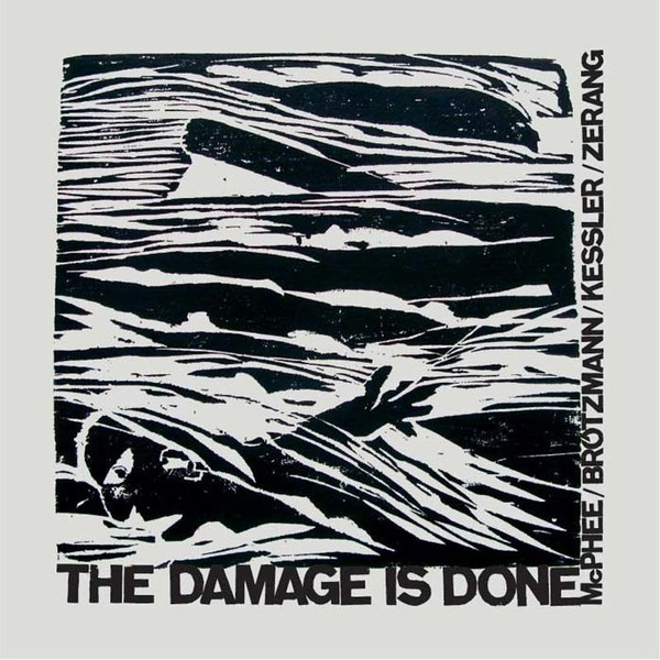 MW823 Brotzmann / McPhee / Kessler/ Zerang   -  The Damage Is Done (double album)