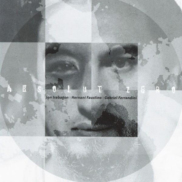 MW874 Absolute Zero by Jon Irabagon / Hernani Faustino / Gabriel Ferrandini