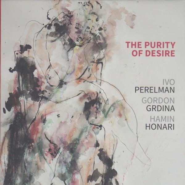 MW1011 Ivo Perelman / Gordon Grdina / Hamin Honari - The Purity of Desire