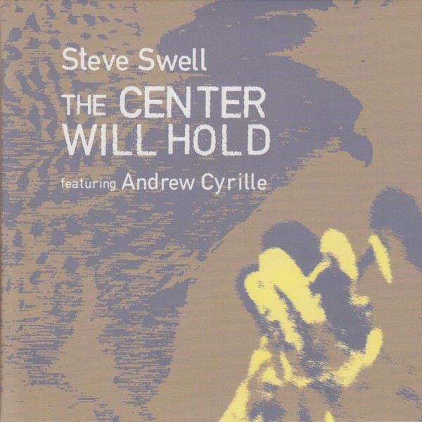 MW1006 Steve Swell - The Center Will Hold featuring Andrew Cyrille