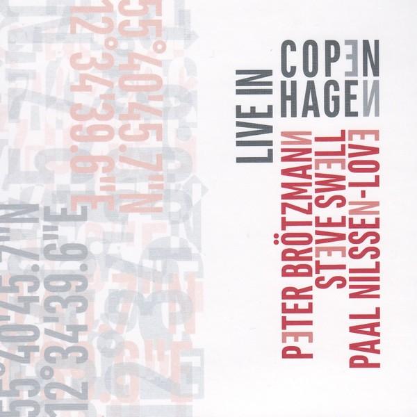 MW949 Live In Copenhagen by Swell / Brötzmann / Nilssen-Love
