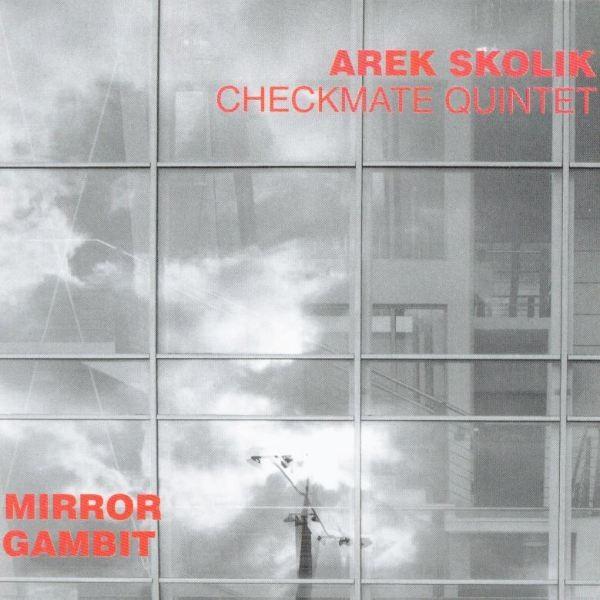 MW738 Arek Skolik Checkmate Quintet - Mirror Gambit