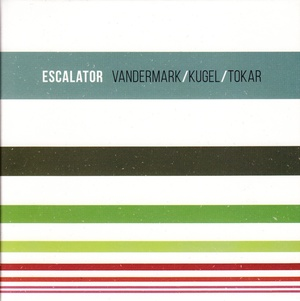 MW963 Escalator by Ken Vandermark, Klaus Kugel, Mark Tokar