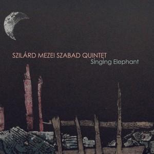 MW893  Singing Elephant by Szilard Mezei Quintet