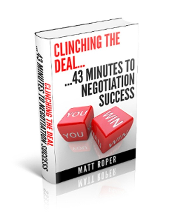 Clinching the Deal...43 minutes to Negotiation Success (eBook, pdf format)