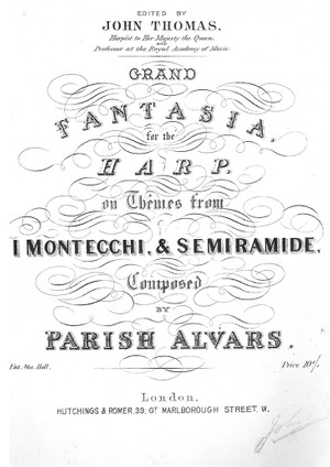 Parish Alvars: Grand Fantasia on I Capuleti e I Montecchi by Bellini and Semiramide by Rossini