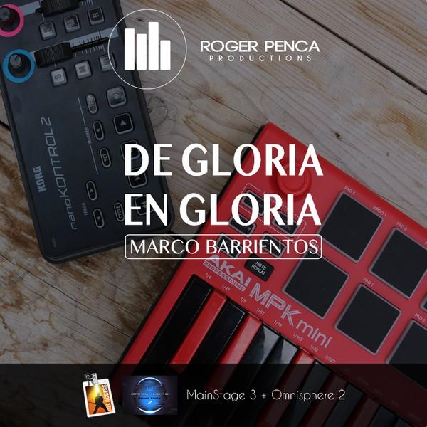PATCH DE GLORIA EN GLORIA, AMANECE   Marco Barrientos ( Mainstage 3 & Omnisphere 2 )