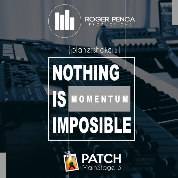 NOTHING IS IMPOSIBLE - MOMENTUM | Planet Shakers, ( Mainstage 3 Version )