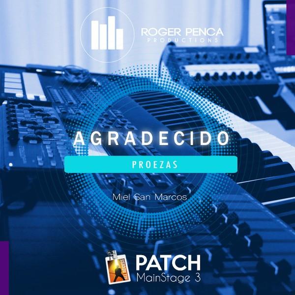 PATCH - AGRADECIDO Proezas | Miel San Marcos (Mainstage3)