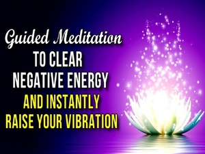 Purification Meditation - Clear Negative Energy and Raise Your Vibration