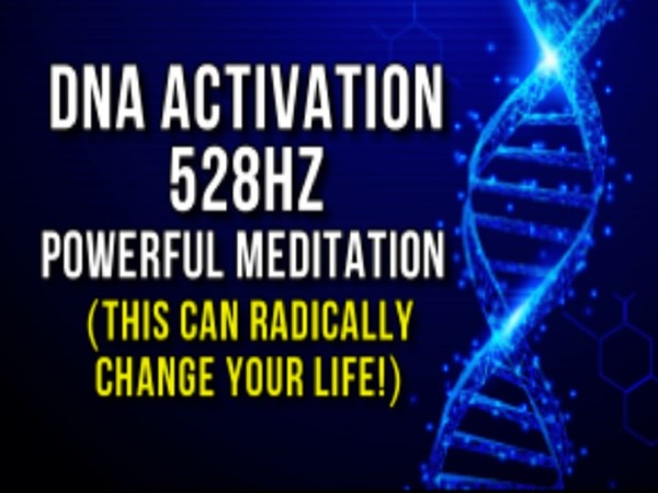 DNA Activation 528 Hz Meditation for Positive Transformation & Meditation - Solfeggio Miracle Tone