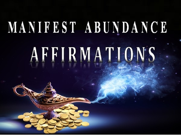 125 Law of Attraction Abundance Affirmations to Create More Money, Success & Happiness