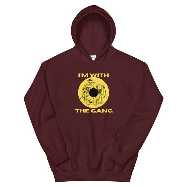 With the Gang - Hoodie