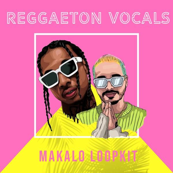 Reggaeton Vocals - Makalo Loopkit