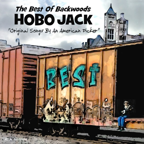 The Best Of Backwoods Hobo Jack