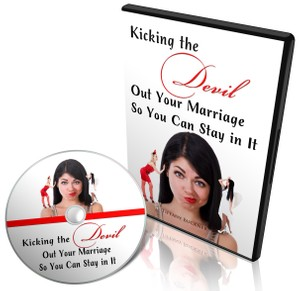Kicking the Devil Out Your Marriage So You Can Stay in It