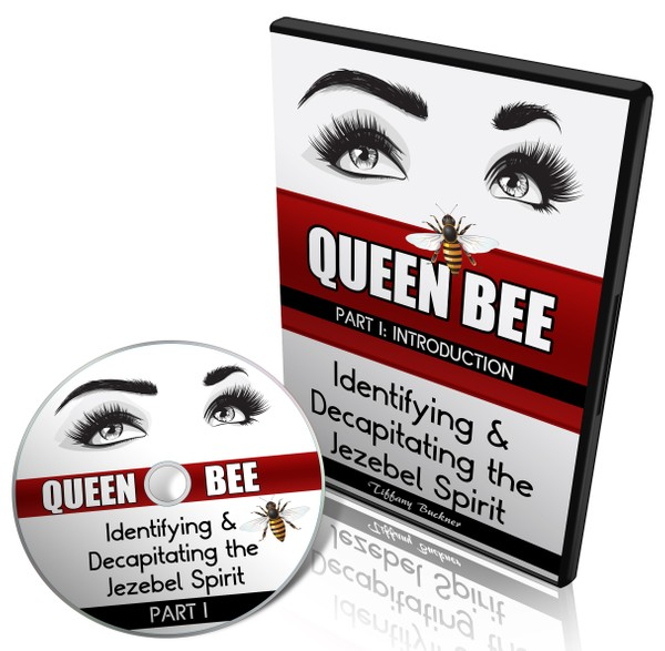 Queen Bee: Identifying and Decapitating the Jezebel Spirit Part 1 (Introduction)