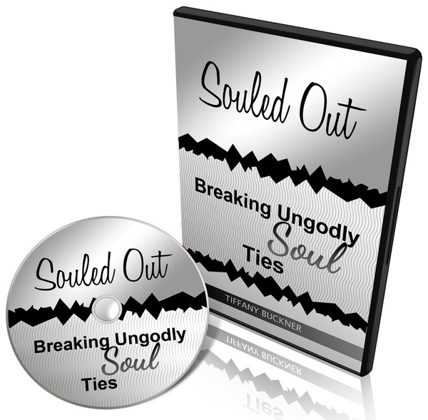 Souled Out: Breaking Ungodly Soul Ties