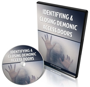 Identifying and Closing Demonic Access Doors