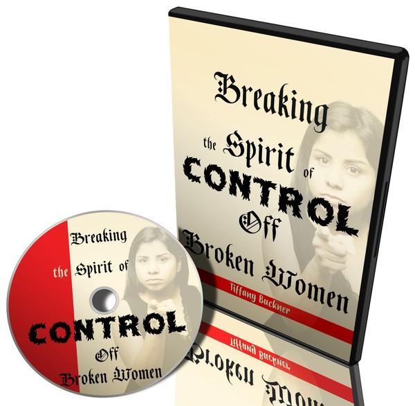 Breaking the Spirit of Control Off Broken Women