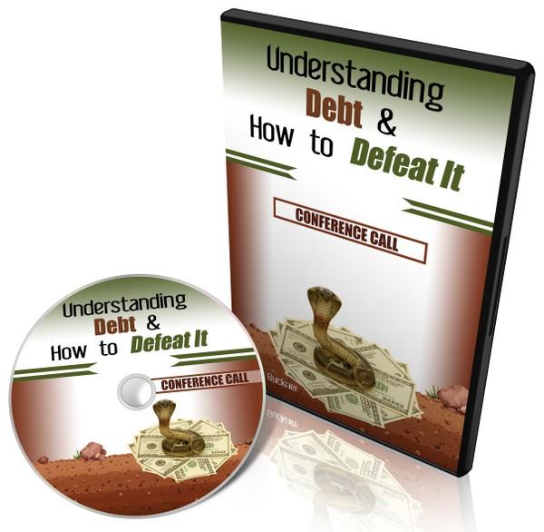 Understanding Debt & How to Defeat It