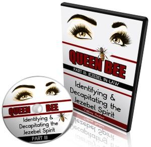 Queen Bee: Identifying and Decapitating the Jezebel Spirit Part 3 (Jezebel-in-Law)