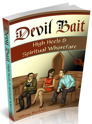 Devil Bait: High Heels & Spiritual Whorefare