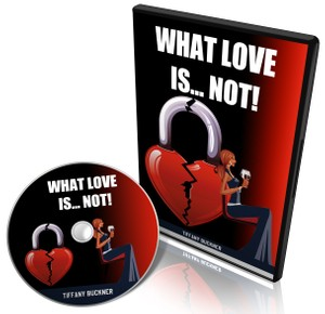 What Love Is... Not!