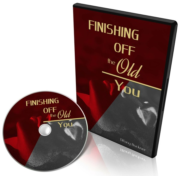 Finishing Off the Old You