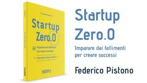 (ePub) Startup Zero.0 Imparare dai fallimenti per creare successi. Dalla Silicon Valley all'Italia