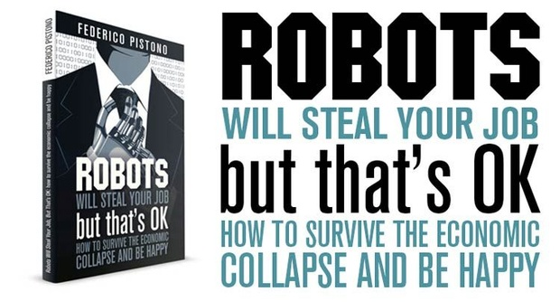 (PDF) Robots Will Steal Your Job, But That's OK: How to Survive the Economic Collapse and Be Happy