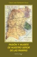 Pasión y Muerte de Nuestro Señor de las Pampas (Segunda Edición).pdf