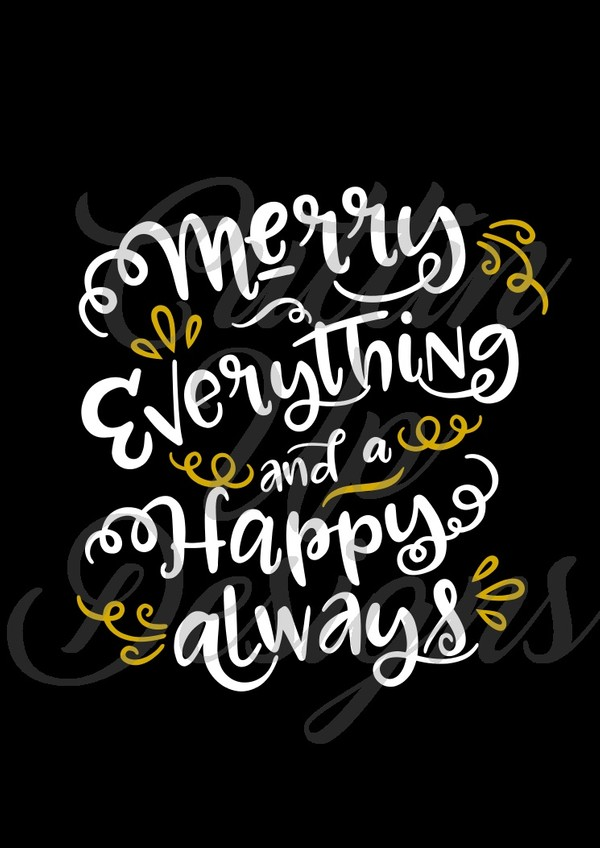Merry Everything and Happy Always SVG Cut FIle. Easy Cut. Thanksgiving Christmas shirt idea