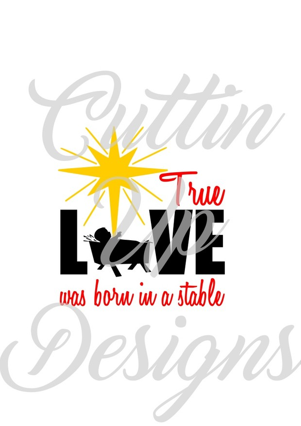 True Love was born in a stable SVG Cutting file for Cricut or Cameo