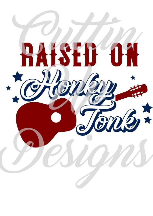 Raised on Honky Tonk SVG Cutting file