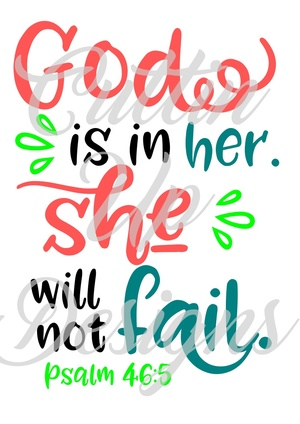 God is in her. She will not fail. SVG Cutting file for cricut or cameo