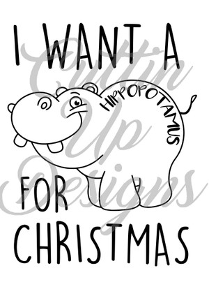 I want a hippopotamus for Christmas SVG Cut file.  Great for shirts and gifts.