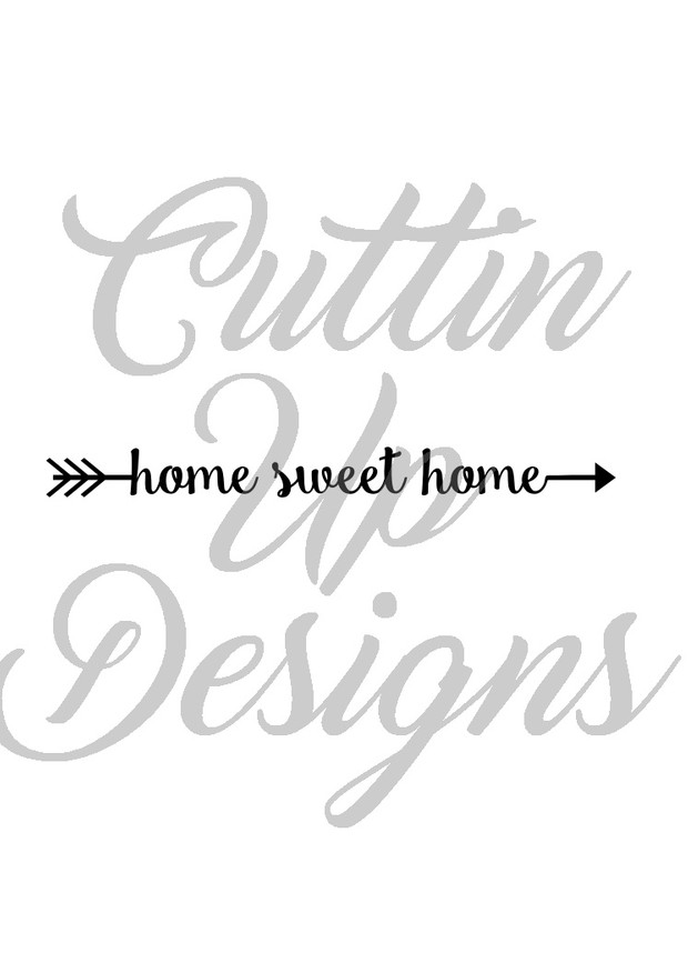 Home Sweet Home Arrow SVG Cut File for Cricut or Cameo. Great for signs