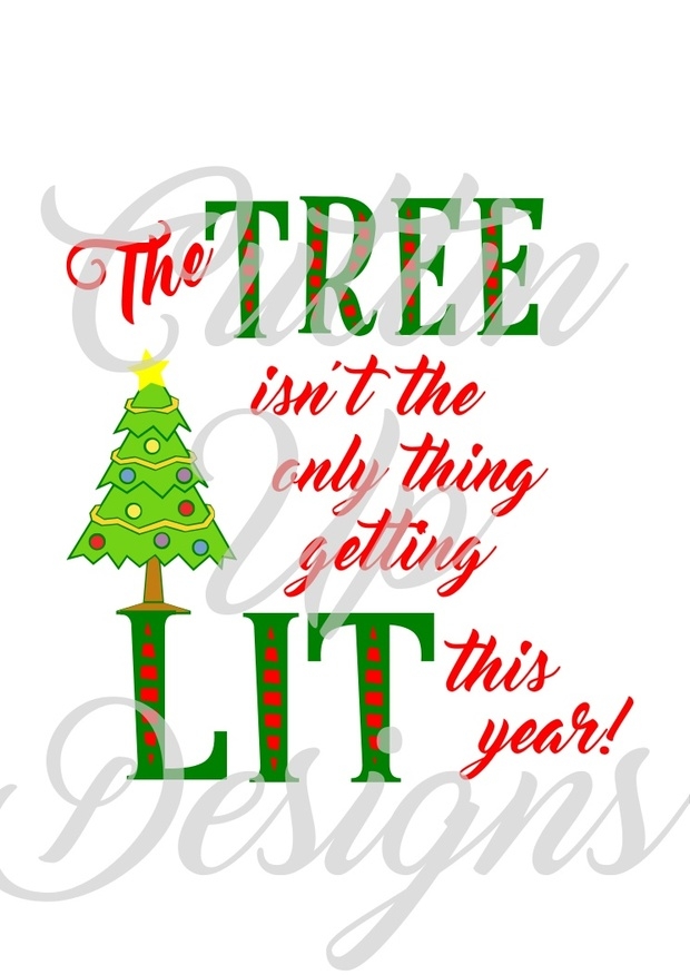 The Tree isn't the only thing getting lit this year Christmas SVG Cutting File. Easy cut and layer