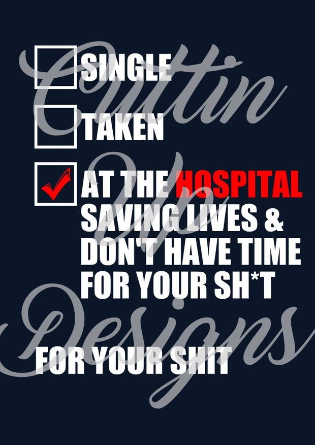 Single Taken At the Hospital Saving Lives SVG Cutting file for Cricut or Cameo
