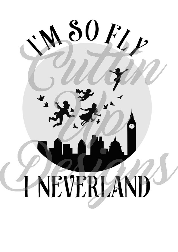 I'm so fly I neverland SVG Cutting file for Cricut or Cameo. Easy to cut and layer.